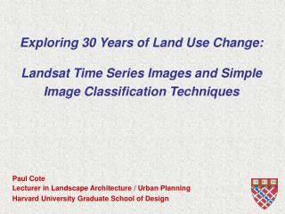 Paul Cote Lecturer in Landscape Architecture / Urban Planning