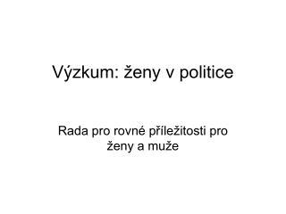 Výzkum: ženy v politice