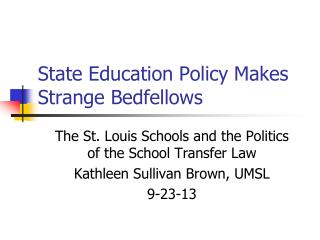 State Education Policy Makes Strange Bedfellows