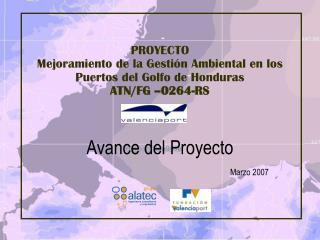 PROYECTO Mejoramiento de la Gestión Ambiental en los Puertos del Golfo de Honduras ATN/FG –0264-RS