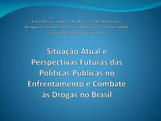 CENÁRIO NACIONAL O consumo de drogas ilícitas no Brasil