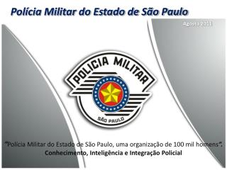 Pol�cia Militar do Estado de S�o Paulo