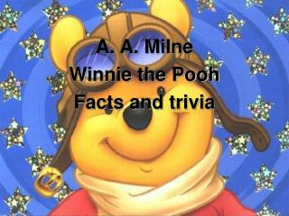 A. A. Milne Winnie the Pooh Facts and trivia