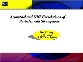 Azimuthal and HBT Correlations of      Particles with Strangeness