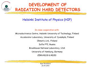 DEVELOPMENT OF  RADIATION HARD DETECTORS