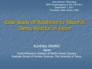 Case Study of Roadmap to  Tokamak  Demo Reactor in Japan