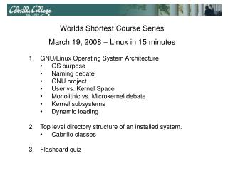 GNU/Linux Operating System Architecture OS purpose Naming debate GNU project User vs. Kernel Space