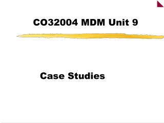 CO32004 MDM Unit 9