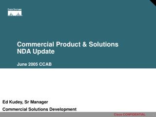 Commercial Product & Solutions NDA Update June 2005 CCAB