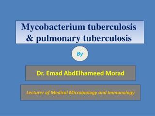 Mycobacterium tuberculosis & pulmonary tuberculosis