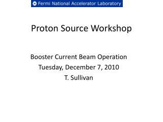 Proton Source Workshop