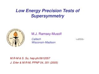 Low Energy Precision Tests of Supersymmetry