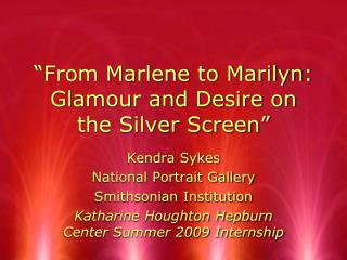 �From Marlene to Marilyn: Glamour and Desire on the Silver Screen�