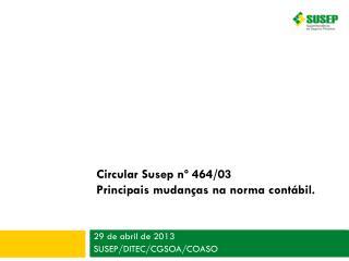 Circular Susep nº 464/03 Principais mudanças na norma contábil.