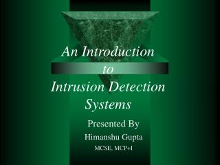 An Introduction to Intrusion Detection Systems