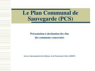 Le Plan Communal de  Sauvegarde (PCS)