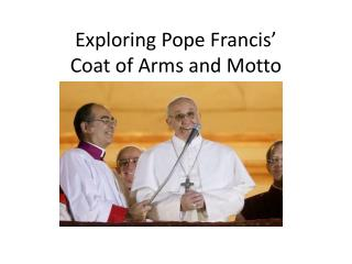 Exploring Pope Francis' Coat of Arms and Motto