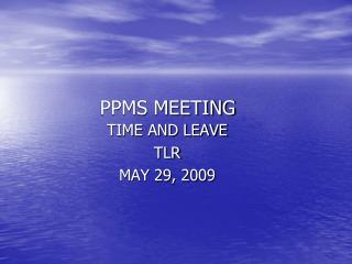 PPMS MEETING