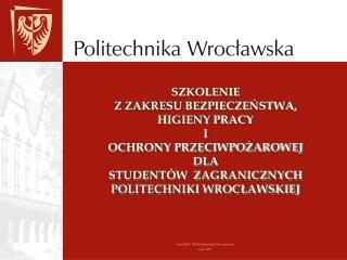 Dział BHP i PPOŻ Politechniki Wrocławskiej Luty, 2013