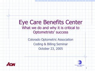 Eye Care Benefits Center What we do and why it is critical to Optometrists' success