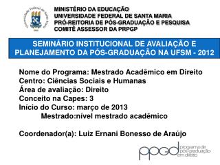 SEMINÁRIO INSTITUCIONAL DE AVALIAÇÃO E PLANEJAMENTO DA PÓS-GRADUAÇÃO NA UFSM - 2012