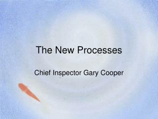 The New Processes