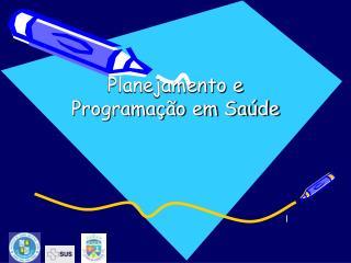 Planejamento e Programação em Saúde