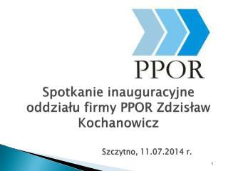 Spotkanie inauguracyjne  oddziału firmy PPOR Zdzisław Kochanowicz