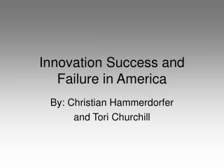 Innovation Success and Failure in America