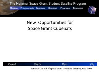 New  Opportunities for Space Grant CubeSats