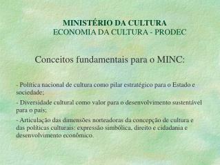 MINISTÉRIO DA CULTURA ECONOMIA DA CULTURA - PRODEC