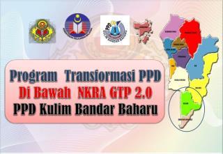 Program   Transformasi  PPD   Di  Bawah   NKRA GTP 2.0 PPD Kulim Bandar Baharu