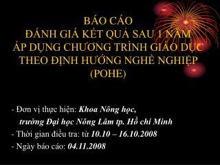 - Đơn vị thực hiện:  Khoa Nông học,  trường Đại học Nông Lâm tp. Hồ chí Minh