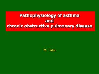 Pathophysiology of asthma and  chronic obstructive pulmonary disease