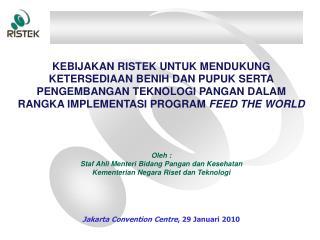 Oleh : Staf Ahli Menteri Bidang Pangan dan Kesehatan Kementerian Negara Riset dan Teknologi