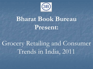 Grocery Retailing and Consumer Trends in India, 2011