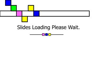 Slides Loading Please Wait.