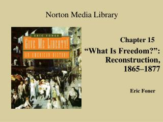 What Is Freedom : Reconstruction, 1865 1877
