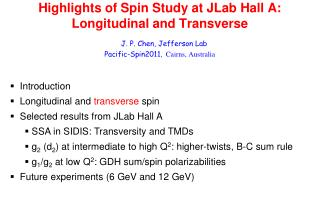 Highlights of Spin Study at JLab Hall A:  Longitudinal and Transverse