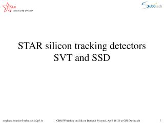 STAR silicon tracking detectors SVT and SSD