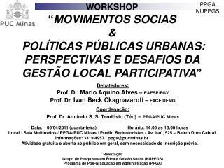 Debatedores : Prof. Dr.  Mário Aquino Alves  –  EAESP/FGV