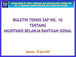 Buletin Teknis  SAP NO. 10 TENTANG AKUNTANSI  B ELANJA BANTUAN SOSIAL