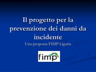 Il progetto per la prevenzione dei danni da incidente
