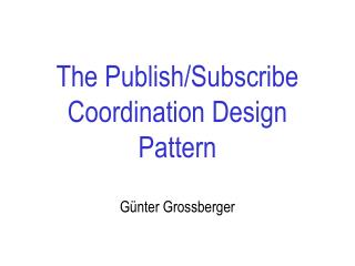 The Publish/Subscribe  Coordination Design Pattern