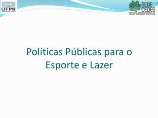 Políticas Públicas para o Esporte e Lazer