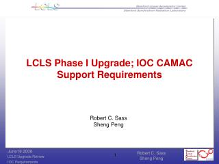 LCLS Phase I Upgrade; IOC CAMAC Support Requirements