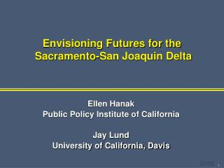 Envisioning Futures for the  Sacramento-San Joaquin Delta