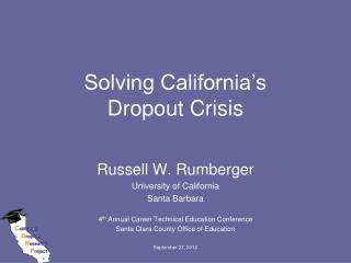 Solving California's  Dropout Crisis
