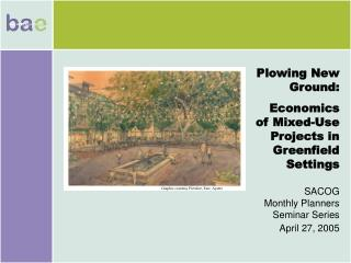 Plowing New Ground:   Economics of Mixed-Use Projects in Greenfield Settings SACOG