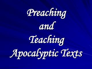 Preaching  and Teaching Apocalyptic Texts